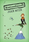 Mission Explore John Muir Cover